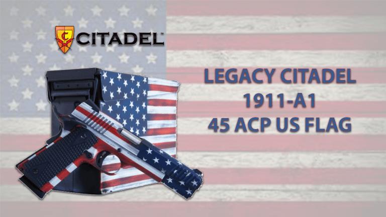 LEGACY CITADEL 1911-A1 45 ACP US FLAG